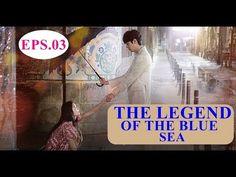 [INDOSUB] THE LEGEND OF THE BLUE SEA EP.03 SUB.INDONESIA - YouTube