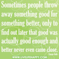 Sometimes People Throw Away Something Good