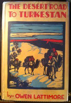 "Owen Lattimore's ""The Desert Road to Turkestan"""