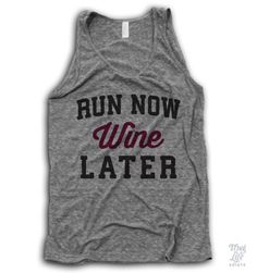 run now, wine later.