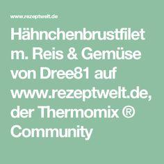 Hähnchenbrustfilet m. Reis & Gemüse von Dree81 auf www.rezeptwelt.de, der Thermomix ® Community