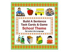 Build A Sentence Task Cards & Game- School Theme. A fun game and pictured task card set  to teach students about constructing sentences. Use them for writing in your learning centers, too! $