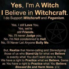 I'm a witch. I still love you. Wiccan Witch, Magick Spells, Wicca Witchcraft, Wiccan Magic, Wiccan Quotes, Wiccan Names, Wiccan Symbols, Blessed, Eclectic Witch