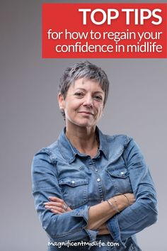 Top tips for how to regain your confidence in midlife. Losing it often happens. Here's how to get it back for your magnificent next chapter. Read this now or pin for later! Stuck In Life, Finding Purpose, Menopause, Feeling Great, Confidence, Finding Yourself, Positivity, Shit Happens, Feelings