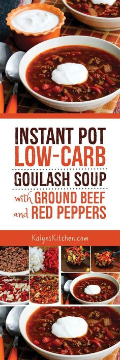 Instant Pot Low-Carb Goulash Soup with Ground Beef and Peppers is quick and easy to make. You can use another pressure cooker, or even make it on the stove if you don'thae the Instant Pot. This recie is low-carb, Keto, low-glycemic, gluten-free, and South Beach Diet friendly, and if you skip the optional sour cream it can be Paleo or Whole 30! [found on KalynsKitchen.com]