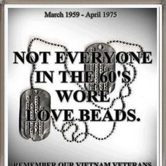 Vietnam Veterans ... I wasn't here yet, but I learned 'n I will never forget ... Thank you! <3