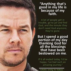 HOW HAS BEING A PRACTICING CATHOLIC HELPED YOU IN YOUR CAREER? MARK WAHLBERG ANSWERS: