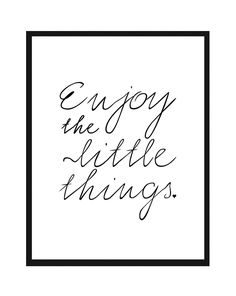 Gorgeous & Free Wall Art Printables Enjoy the Little Things - Free PrintableEnjoy the Little Things - Free Printable Free Printable Artwork, Free Printables, Free Printable Quotes, Free Prints, Wall Prints, Tattoo Avant Bras, Chanel Logo, Wall Quotes, Framed Quotes
