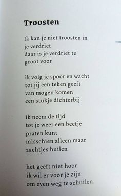 Gedichtje over TROOST Auteur onbekend, maar te mooi om niet te plaatsen