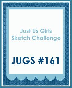 """""""Just Us Girls"""" Challenge: Just Us Girls #161: Sketch Challenge"""