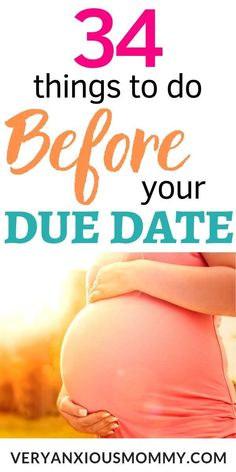 34 Things to do Before Your Due Date 34 Things You Need to do Before Your Due Date things to get done before you have your baby prebaby planning pregnancy tasks things to due during last trimester preparing for baby third trimester checklist 3rd Trimester Pregnancy, Pregnancy Goals, Pregnancy Labor, Pregnancy Advice, Pregnancy Signs, Third Trimester, Pregnancy Workout, Week 31 Pregnancy, Getting Ready For Baby