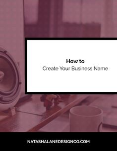 Create Your Business Name | Business | Entrepreneur | Starting a business