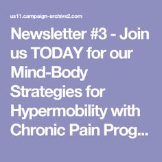 Newsletter #3 - Join us TODAY for our Mind-Body Strategies for Hypermobility with Chronic Pain Program at The Mindfulness Center from 12pm-2pm!