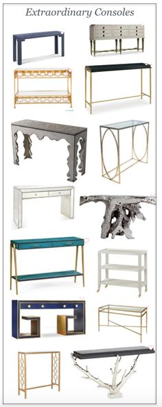 I use console tables as desks, behind sofas, in hallways, as a dressing table, etc.