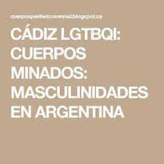 CÁDIZ LGTBQI: CUERPOS MINADOS: MASCULINIDADES EN ARGENTINA
