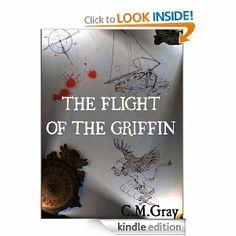 """""""The Flight of the Griffin"""" by C.M. Gray is a great book for a child or young adult with fun themes that resound through the book. The five main characters who are living in an old boat called The Griffin end up becoming heroes at the end of time when a burglary puts them on the path to finish """"The last great spell"""". It is a spell that will stop the balance of the world and push it right over the edge into chaos. The five characters become the Thief, magician, priest, a"""