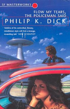 Philip K. Dick, Flow My Tears, The Policeman Said SF Masterworks Science Fiction #TheGateway