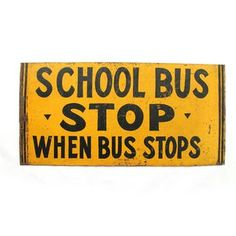 School Bus Stop Sign, $229, now featured on Fab.