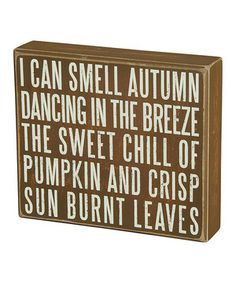 Another great find on #zulily! 'I Can Smell Autumn' Box Sign by Primitives by Kathy #zulilyfinds
