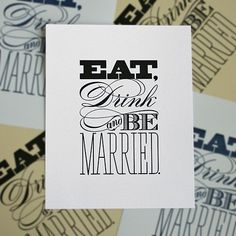 Eat Drink and Be Married, I think that's what I'll tell people my theme is. Typography Letters, Typography Design, Wedding Stationery, Wedding Invitations, Invites, Wedding Koozies, Wedding Fonts, Unique Invitations, Wedding Planner
