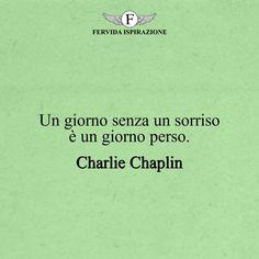 Un giorno senza un sorriso è un giorno perso._Charlie Chaplin #frasibelle #frasivere #frasi #frasibrevi #vita #valori #frasifamose #aforismi #citazioni #motivazione #FervidaIspirazione Charlie Chaplin, Ecards, Memes, Books, Smile, E Cards, Libros, Meme, Book