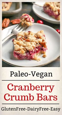 These Paleo Vegan Cranberry Crumb Bars are simple to make and so delicious! A shortbread crust, thick layer of cranberry sauce and then a delicious crumb topping. They are gluten free, dairy free and naturally sweetened. Desserts Keto, Paleo Dessert, Healthy Dessert Recipes, Recipes Dinner, Dairy Free Recipes, Paleo Recipes, Real Food Recipes, Gluten Free, Top Recipes