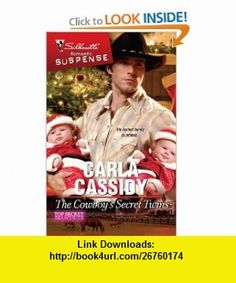 The Cowboys Secret Twins (Silhouette Romantic Suspense) (9780373276547) Carla Cassidy , ISBN-10: 0373276540  , ISBN-13: 978-0373276547 ,  , tutorials , pdf , ebook , torrent , downloads , rapidshare , filesonic , hotfile , megaupload , fileserve