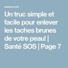 Un truc simple et facile pour enlever les taches brunes de votre peau! | Santé SOS | Page 7 Simple, Healthy, Shopping, Design, Lift Off, Health
