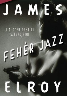 James Elroy: White Jazz.