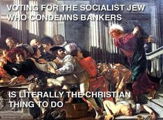 Voting for the socialist Jew who condemns bankers...