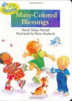 Many-Colored Blessings (Little Blessings) by Dandi Daley Mackall - Yard Sale Price:  Part of $25.00 Bundle - http://www.amazon.com/dp/1414302894/ref=cm_sw_r_pi_dp_mLx1tb034AM9ZBVX