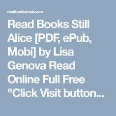 "Read Books Still Alice [PDF, ePub, Mobi] by Lisa Genova Read Online Full Free ""Click Visit button"" to access full FREE ebook Still Alice, Read Books, Free Ebooks, Reading Online, Lisa, Pdf, Button, Buttons, Knot"