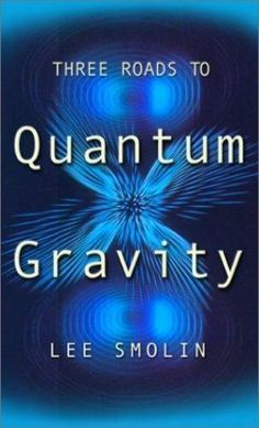 "Three Roads to Quantum Gravity by Lee Smolin (2002, Paperback)   ""It would be hard to imagine a better guide to this difficult subject."" --Scientific American  In Three Roads to Quantum Gravity, Lee Smolin provides an accessible overview of the attempts to build a final ""theory of everything."" He explains in simple terms what scientists are talking about when they say the world is made from exotic entities such as loops, strings, and black holes and tells the fascinating stories behind these…"