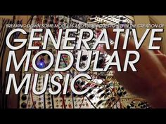 An Introduction To Making Generative Music On Modular Synthesizers – Synthtopia