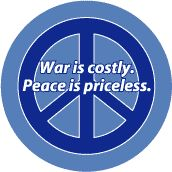 PEACE QUOTE: War is Costly Peace is Priceless--PEACE SIGN T-SHIRT