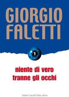 Niente di vero tranne gli occhi - Giorgio Faletti