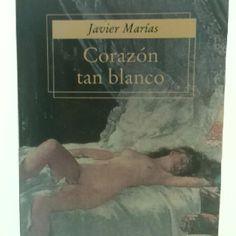 """""""Corazón tan blanco"""" que va tiñéndose a medida que va sabiendo cosas que no debía saber. Javier Marías."""