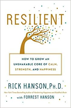 Booktopia has Resilient, How to Grow an Unshakable Core of Calm, Strength, and Happiness by Rick Hanson. Buy a discounted Hardcover of Resilient online from Australia's leading online bookstore. Book Club Books, Good Books, Books To Read, Book 1, The Book, Reading Lists, Book Lists, Viktor Frankl, Psychology Books