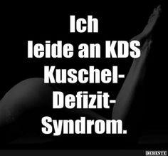 Ich leide an KDS.. | Lustige Bilder, Sprüche, Witze, echt lustig