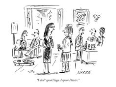 """I don't speak Yoga. I speak Pilates."" - New Yorker Cartoon  by David Spires the Condé Nast Collection"