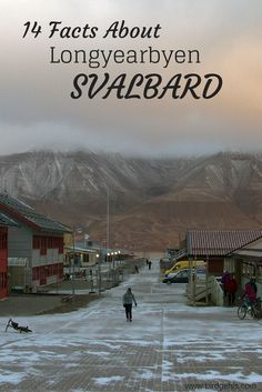 Longyearbyen might just be one of the strangest and simultaneously most delightful towns in the world. Here are 14 facts about the capital of Svalbard, an Arctic territory of Norway, to know before you travel there. One fun fact: it may be far off the beaten path, but the Internet is super-fast.