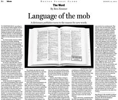 Crowdsourcing the dictionary. A publisher turns to the masses for new words. (Aug. 12, 2012) http://b.globe.com/crowdbz