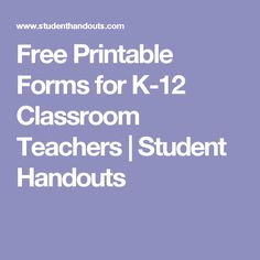 Free Printable Forms for K-12 Classroom Teachers | Student Handouts