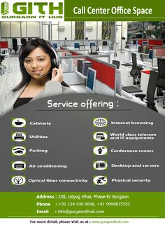 GITH offers premier spacing options for call center operations. We offer effective solutions to enhance business performance by meeting their space demand for call. Visit today: www.gurgaonithub.com or call us: - +91 8826760150