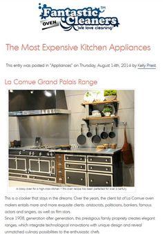 Luxury kitchen appliances, featuring La Cornue's Grand Palais www.lacornue.com http://blog.fantasticovencleaners.co.uk/the-most-expensive-kitchen-appliances/