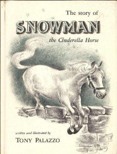The Story of Snowman, the Cinderella Horse: Tony Palazzo: Amazon.com: Books