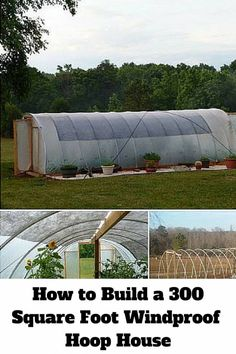 How to Build a 300 Square Foot Windproof Hoop House - http://www.thebudgetdiet.com/how-to-build-a-300-square-foot-windproof-hoop-house?utm_content=snap_default&utm_medium=social&utm_source=Pinterest.com&utm_campaign=snap