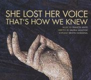 She Lost Her Voice, That's How We Knew: Music by Frances White [CD]