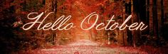 OCTOBER NEWSLETTER Welcome to this October month