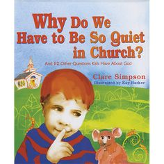 WHY DO WE HAVE TO BE SO QUIET IN CHURCH? Helps those wiggly kids engage by answering questions like: What does God Look Like?  Available at Leaflet Missal.